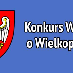 XXII Konkurs Wiedzy o Wielkopolsce