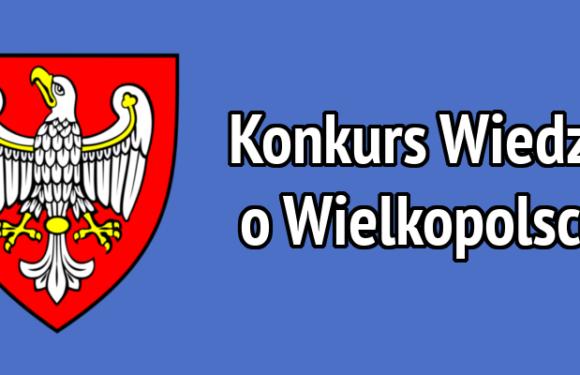 Konkurs Wiedzy o Wielkopolsce – gratulujemy laureatom!